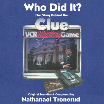 Who Did It? The Story Behind the Clue VCR Mystery Game - Original Soundtrack cover art