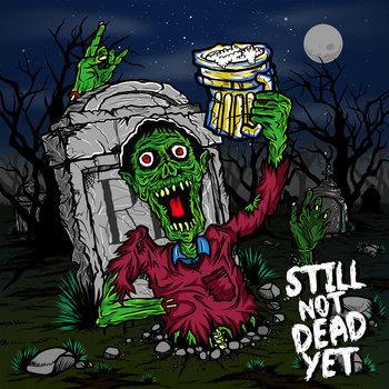 Still Not Dead Yet cover art
