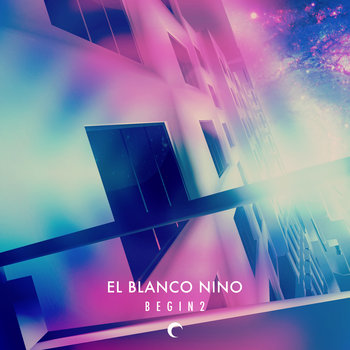 El Blanco Nino - Begin2 cover art