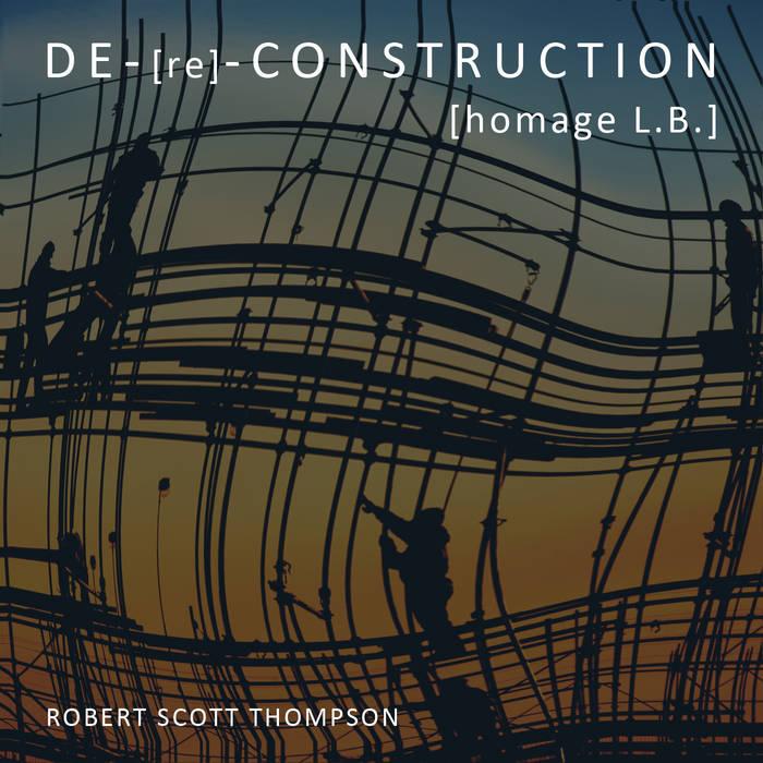 DE-[re]-CONSTRUCTION [homage L.B.] cover art