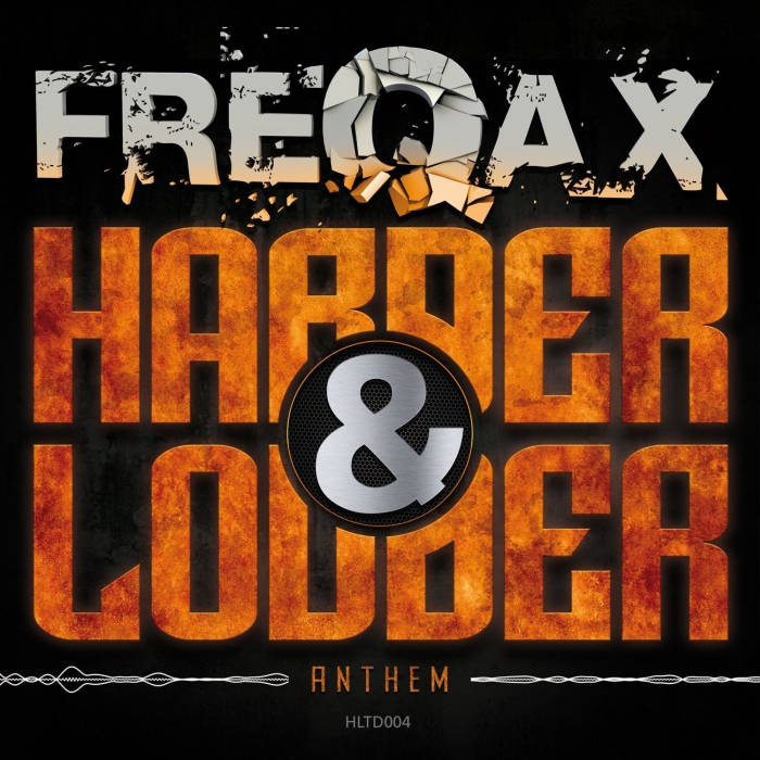 Freqax - Harder & Louder Anthem cover art