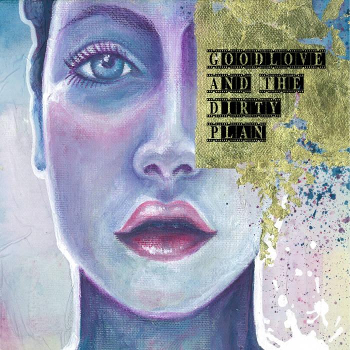 Goodlove & The Dirty Plan cover art