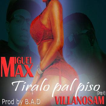 Tiralo Pal Piso Feat Villanosam Prod B.A.D. cover art