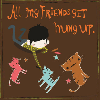All My Friends Get Hung Up LP cover art