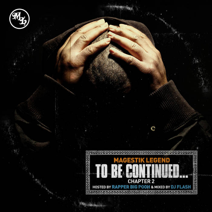 To Be Continued...Chapter 2 (hosted by Rapper Big Pooh) (mixed by Dj Flash) cover art