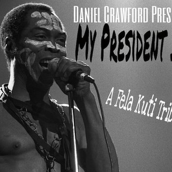 My President Is Black (A Fela Kuti Tribute Mixtape) cover art