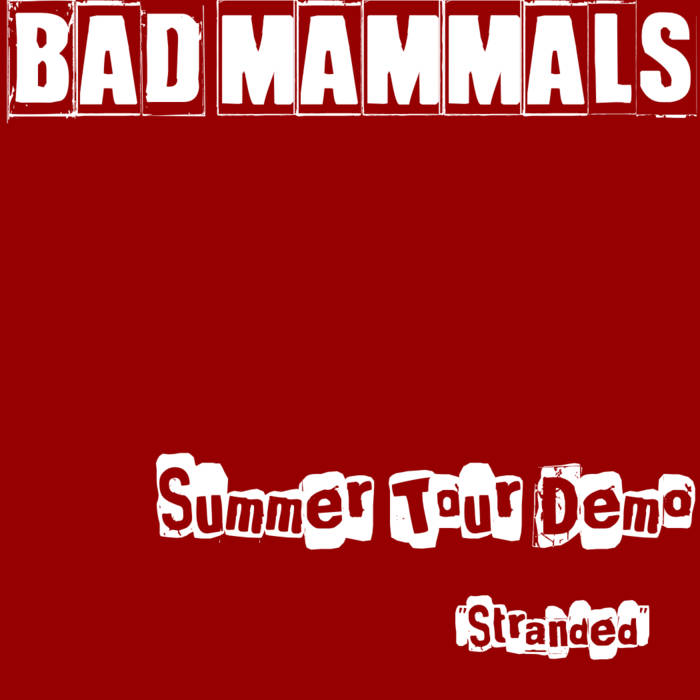 Bad Mammals Summer Tour Demo cover art
