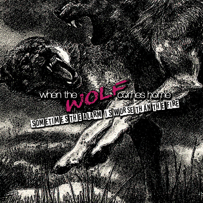 When the Wolf Comes Home - Sometimes the Alarm Is Worse Than the Fire [EP] (2016)
