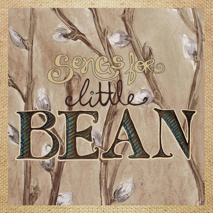 SONGS FOR LITTLE BEAN cover art