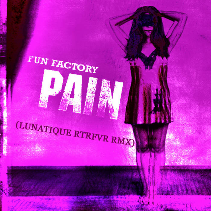 Fun Factory - Pain (Lunatique RTRFVR rmx) cover art