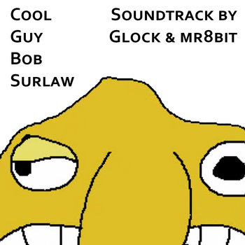 Cool Guy Bob Surlaw Soundtrack cover art