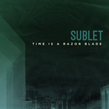 "Sublet ""Time Is A Razor Blade"" cover art"