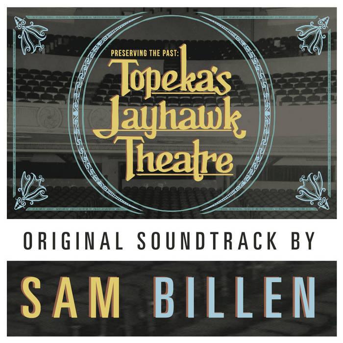 Preserving the Past - Topeka's Jayhawk Theatre - Original Soundtrack cover art