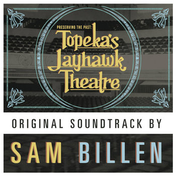 Preserving the Past - Topeka's Jayhawk Theatre - Original Soundtrack cover art
