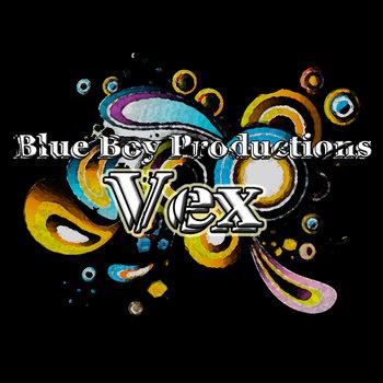 Blue Boy Productions - Vex cover art
