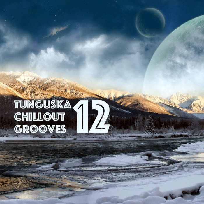 Tunguska Chillout Grooves vol.12 cover art