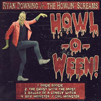 HOWL-O-WEEN!  (Ryan Downing & the Howlin' Screams) cover art