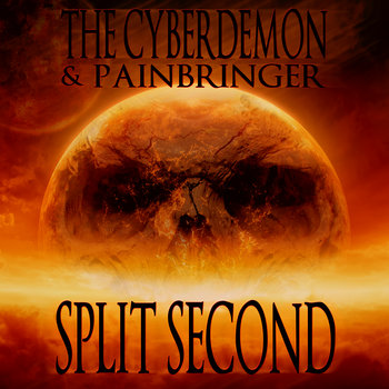 The Cyberdemon & Painbringer - Split Second cover art