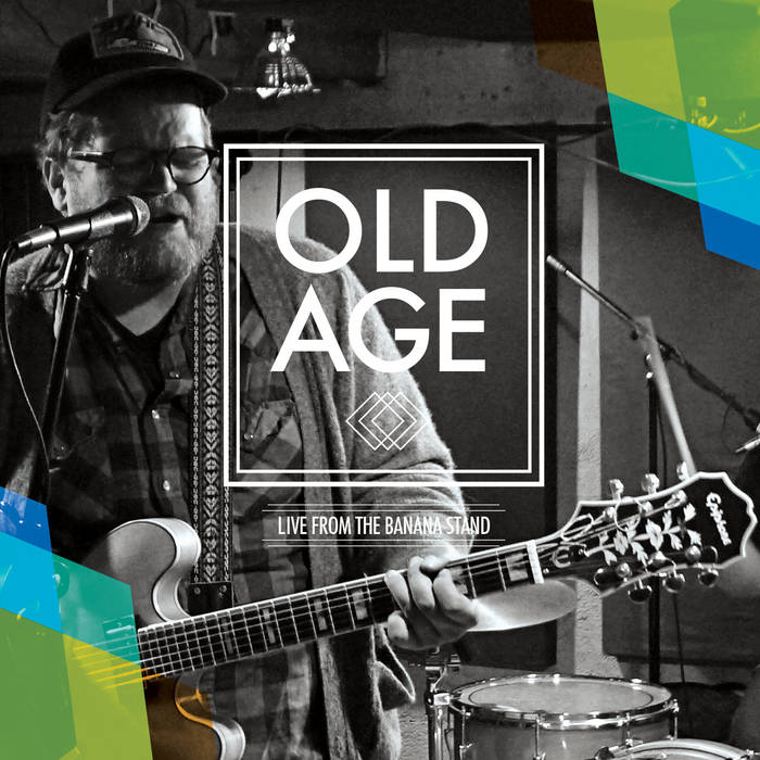 Old Age - Live from the Banana Stand cover art