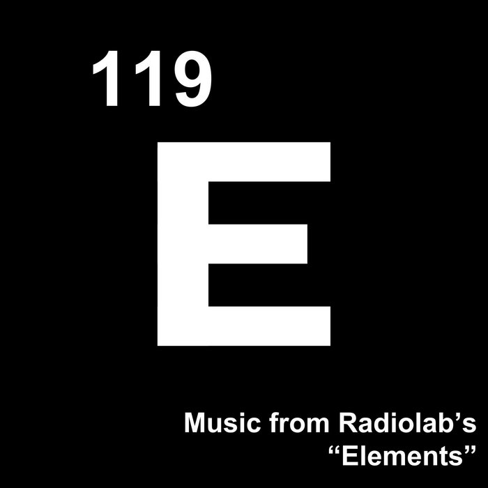 "Music from Radiolab's ""Elements"" cover art"