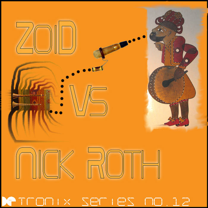 Tronix #12: ZoiD Vs Nick Roth cover art