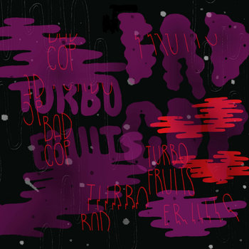"Turbo Fruits / Bad Cop Split 7"" cover art"