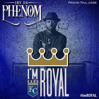 Irv Da PHENOM! - Im Royal cover art