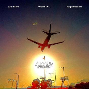 'Where I Go' Single/Remixes LP cover art