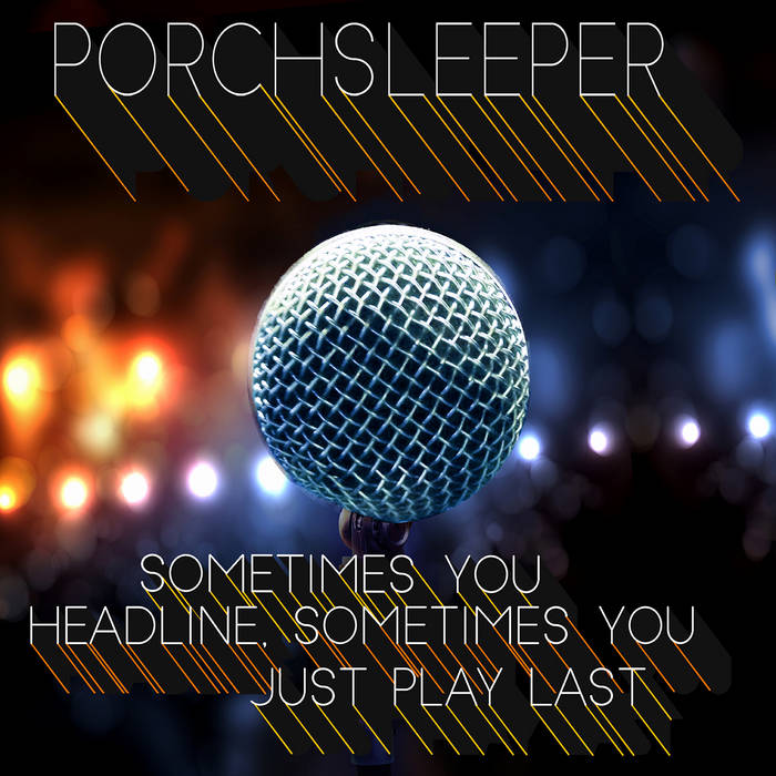 Sometimes You Headline, Sometimes You Just Play Last cover art
