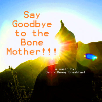Say Goodbye To The Bone Mother cover art