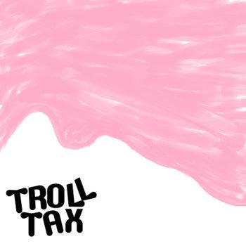 Troll Tax cover art