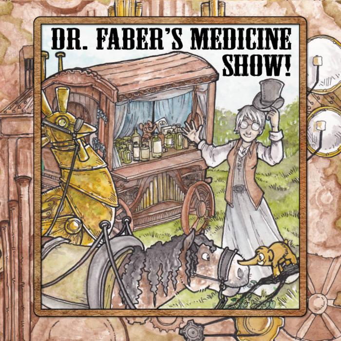 Dr. Faber's Medicine Show cover art