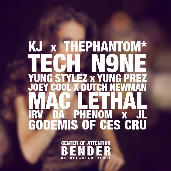 Bender (Remix) ft. KJ, Tech N9ne, thePhantom*, Mac Lethal, Irv Da Phenom, JL of B.Hood, Joey Cool, Dutch Newman, Yung Stylez & Yung Prez cover art