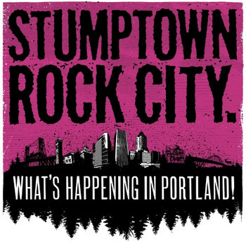 STUMPTOWN ROCK CITY. WHAT'S HAPPENING IN PORTLAND! cover art