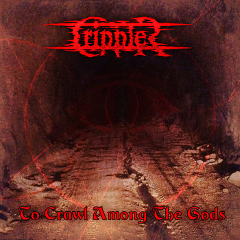 To Crawl Among The Gods cover art