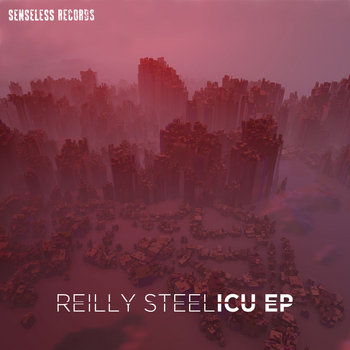 Reilly Steel - ICU EP cover art
