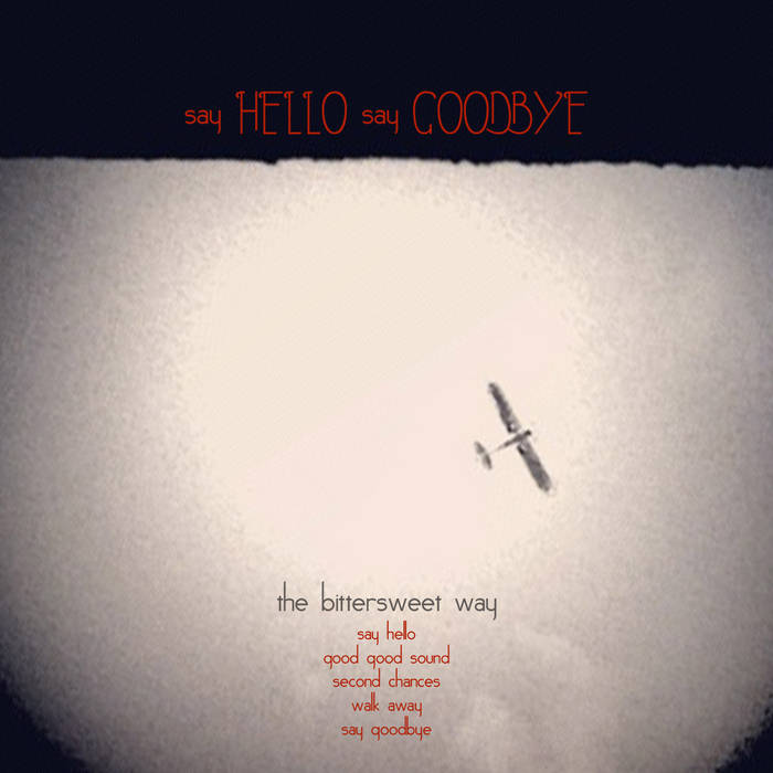 say HELLO say GOODBYE cover art