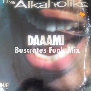 Tha Alkaholiks - DAAAM! Buscrates Funk Mix cover art