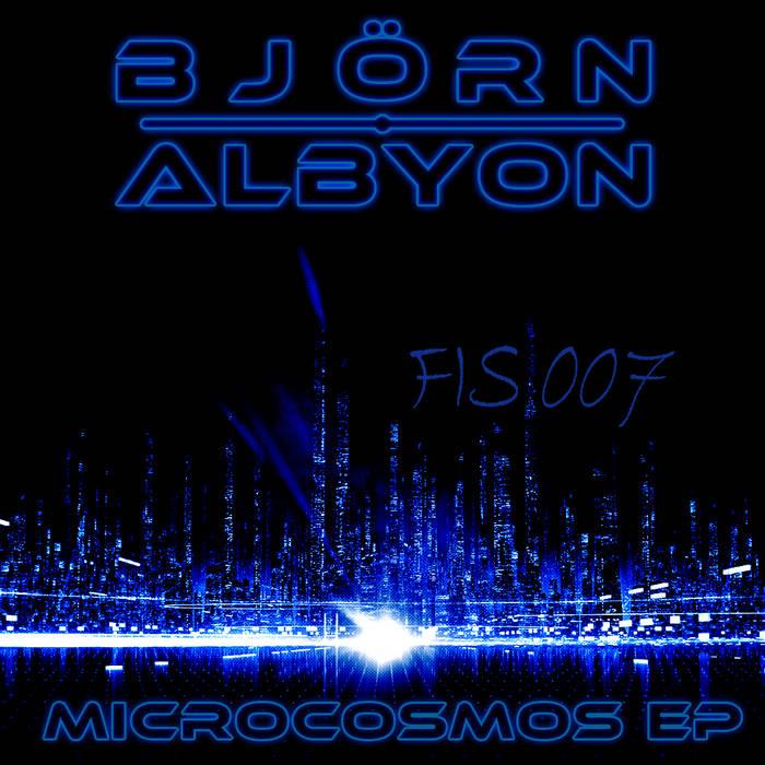 Björn Albyon - Microcosmos EP [FIS 007] cover art