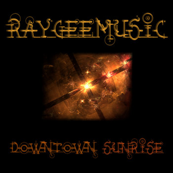 Raygeemusic - Downtown Sunrise cover art