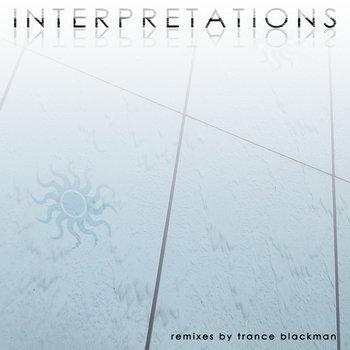 Interpretations: Remixes by Trance Blackman cover art