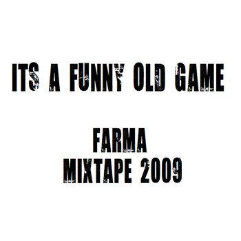 Its A Funny Old Game - Farma Mixtape 2009 cover art