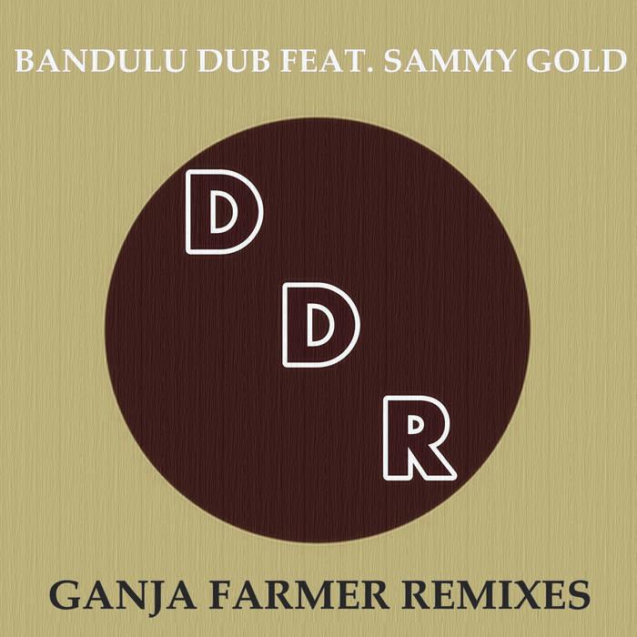 Bandulu Dub feat. Sammy Gold - Ganja Farmer Remixes cover art