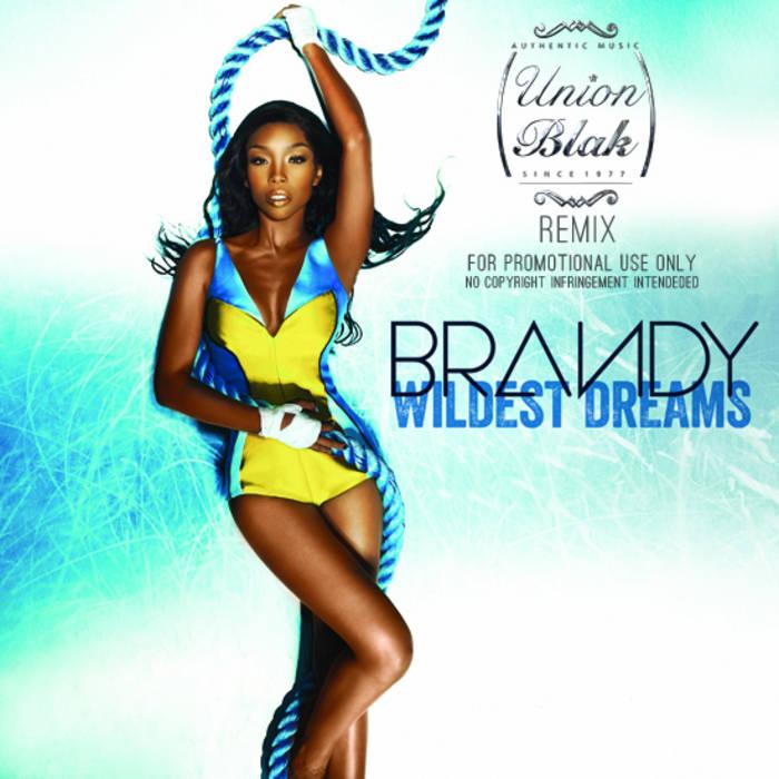 Brandy - Wildest Dreams (UnionBlak Remix) cover art