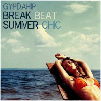 Break Beat Summer Chic E.p cover art