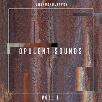 UndrGrndLvxvry Opulent Sounds Vol.1 cover art