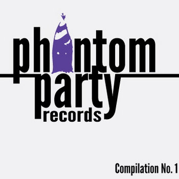 Phantom Party Records Compilation No. 1 cover art