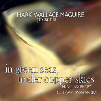 in green seas, under copper skies: Music inspired by C.S. Lewis's 'Perelandra' cover art