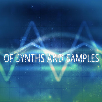 Of Synths And Samples cover art