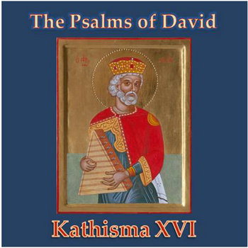 The Psalms of David -- Kathisma XVI cover art